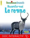 Jean-François Pénichoux et Emmanuel Chanut - Raconte-moi le renne.