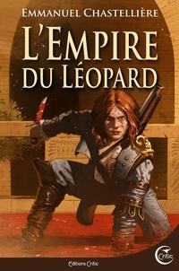 Emmanuel Chastellière - L'Empire du Léopard.