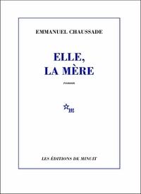 Emmanuel Chaussade - Elle, la mère.