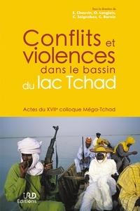 Emmanuel Chauvin et Olivier Langlois - Conflits et violences dans le bassin du lac tchad - Actes du 17e colloque Méga-Tchad.