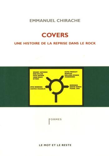 Emmanuel Chirache - Covers - Une histoire de la reprise dans le rock.