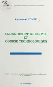 Emmanuel Combe - Alliances entre firmes et course technologique.
