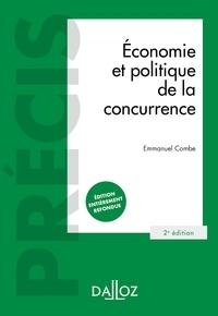 Emmanuel Combe - Économie et politique de la concurrence - 2e ed. - Précis.
