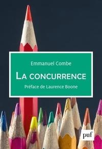 Emmanuel Combe - La concurrence.