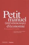 Emmanuel Combe - Petit manuel (irrévérencieux) d'économie.