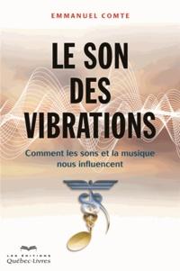 Emmanuel Comte - Le son des vibrations : comment les sons et la musique nous influencent.