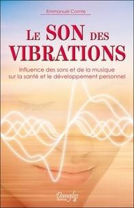 Emmanuel Comte - Le son des vibrations - Influence des sons et de la musique sur la santé et le développement personnel.