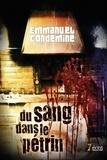 Emmanuel Condemine - Du sang dans le pétrin.