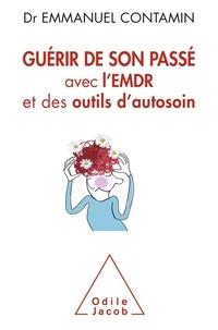 Emmanuel Contamin - Guérir de son passé avec l'EMDR et des outils d'autosoin.