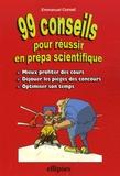Emmanuel Cornet - 99 Conseils pour réussir en prépa scientifique.