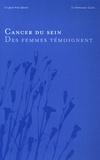 Emmanuel Cuzin et Jean-Yves Génot - Le cancer du sein - Des femmes témoignent.