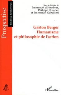 Emmanuel d' Hombres et Emmanuel Gabellieri - Gaston Berger - Humanisme et philosophie de l'action.