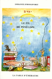 Emmanuel D'Hooghvorst - Le fil de Pénélope - Le fil de Pénélope.