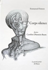Emmanuel Damon et Caroline Dhennin-baum - Corps silence.