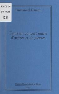Emmanuel Damon - Dans un concert jaune d'arbres et de pierres.