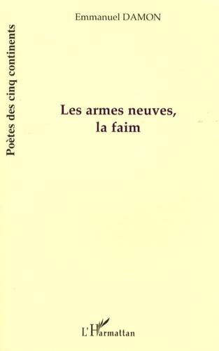 Emmanuel Damon - Les armes neuves, la faim.