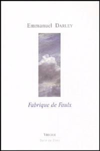 Emmanuel Darley - Fabrique de Faulx.