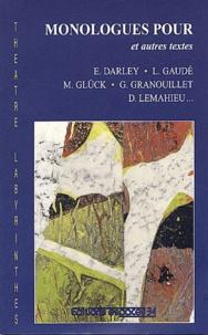 Emmanuel Darley et Laurent Gaudé - Monologues pour et autres textes.