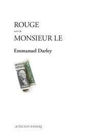 Emmanuel Darley - Rouge - Suivi de Monsieur Le.