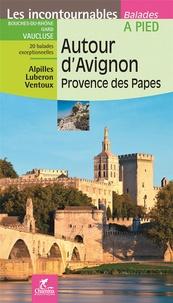 Emmanuel Dautant - Autour d'Avignon - Provence des Papes.