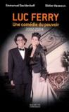 Emmanuel Davidenkoff et Didier Hassoux - Luc Ferry - Une comédie du pouvoir (2002-2004).