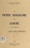 Emmanuel Davin - La petite seigneurie de Léoube - Est-ce Olbia l'heureuse ?.