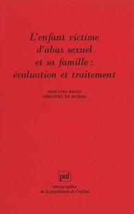 Emmanuel De Becker et Jean-Yves Hayez - L'enfant victime d'abus sexuel et sa famille - Évaluation et traitement.