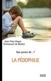 Emmanuel de Becker et Jean-Yves Hayez - La pédophilie.