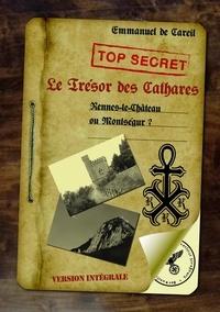 Emmanuel de Careil - Trésor des Cathares - Rennes-le-château ou Montségur ?.