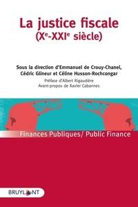 Emmanuel de Crouy-Chanel et Cédric Glineur - La justice fiscale (Xe-XXIe siècle).