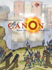 Emmanuel de Crouy-Chanel - Le canon - Moyen âge - Renaissance.