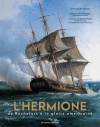 Emmanuel de Fontainieu - L'Hermione - De Rochefort à la gloire américaine.