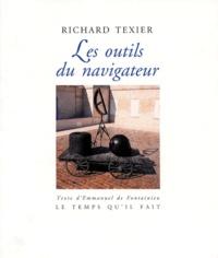 """Emmanuel de Fontainieu et Richard Texier - Richard Texier, """"Les outils du navigateur""""."""