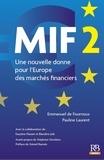Emmanuel de Fournoux et Pauline Laurent - MIF 2 - Une nouvelle donne pour l'Europe des marchés financiers.