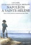 Emmanuel de Las Cases et Gaspard Gourgaud - Napoléon à Sainte-Hélène.