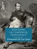 """Emmanuel de Las Cases - Souvenirs de l'empereur Napoléon Ier - Extraits du """"""""Mémorial de Sainte-Hélène""""""""."""