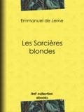 Emmanuel de Lerne - Les Sorcières blondes.