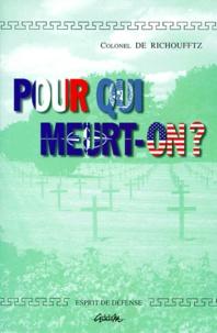 Emmanuel de Richoufftz - Pour qui meurt-on ?.