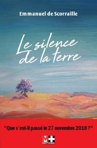 Emmanuel de Scorraille - Le silence de la terre.