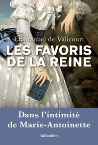 Emmanuel de Valicourt - Les favoris de la reine.