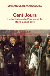 Ucareoutplacement.be Cent jours - La tentation de l'impossible, mars-juillet 1815 Image
