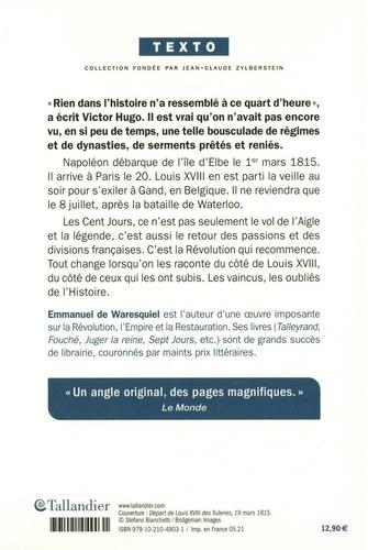 Cent jours. Louis XVIII contre Napoléon, mars-juillet 1815