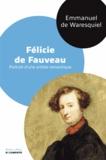 Emmanuel de Waresquiel - Félicie de Fauveau - Portrait d'une artiste romantique.