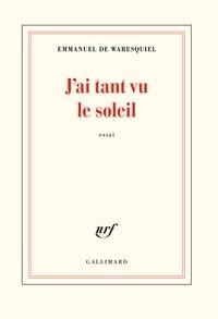 Emmanuel de Waresquiel - J'ai tant vu le soleil.