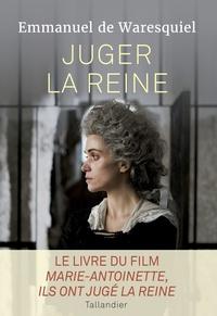 Manuels en ligne à télécharger Juger la reine  - 14, 15, 16 octobre 1793 9791021010567 par Emmanuel de Waresquiel iBook en francais