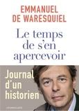 Emmanuel de Waresquiel - Le temps de s'en apercevoir.