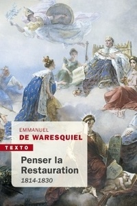 Livres téléchargeables en ligne pdf gratuitement Penser la restauration  - 1814-1830 in French