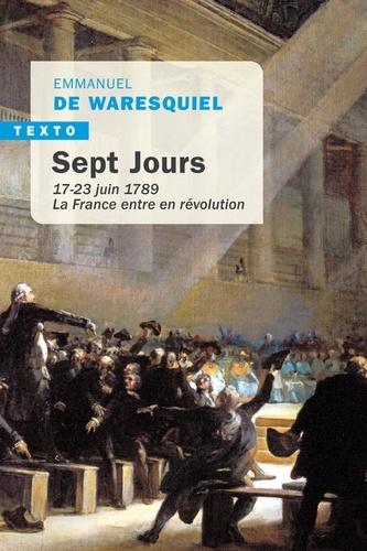 Sept jours. 17-23 juin 1789, La France entre en révolution