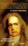 Emmanuel de Waresquiel - Talleyrand - Le prince immobile.
