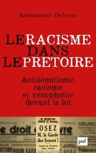 Télécharger le livre en pdf gratuitement Le racisme dans le prétoire  - Antisémitisme, racisme et xénophobie devant la justice 9782130810056 en francais par Emmanuel Debono